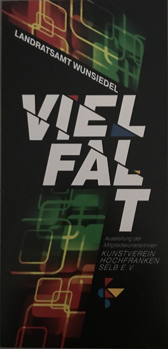Flyer VIELFALT Mitglieder-Ausstellung Kunstverein Hochfranken Selb e.V.